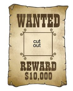 """Wanted"" Poster Template    Frame pictures of your cowboys and cowgirls at a western-themed birthday bash.    Print the ""Wanted"" Poster Clip Art    How to Make the Cowboy Cutout"