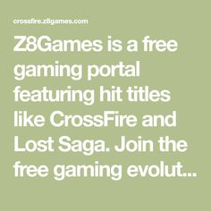 is a free gaming portal featuring hit titles like CrossFire and Lost Saga. Join the free gaming evolution today! Crossfire, Saga, Portal, Evolution, Gaming, Join, Free, Hacks, Weapon Storage