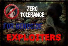 ZERO TOLERANCE FOR GENOCIDE EXPLOITERS