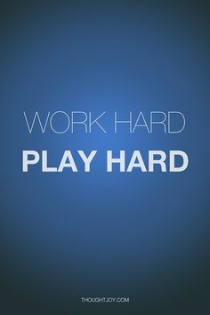 """""""Work hard. Play hard.""""    #quote #quotes #poster #print"""