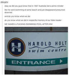 Harold Holt - former prime minister of Australia Australian Memes, Aussie Memes, Funny Tumblr Posts, My Tumblr, Funny Quotes, Funny Memes, Jokes, Geek Quotes, 9gag Funny