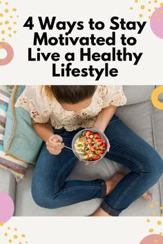 4 ways to stay motivated to maintain a healthy lifestyle