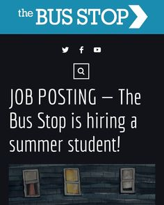 GET A JOB.  Production Associate  The Bus Stop Theatre Cooperative is hiring a summer student for our 2016 Production Associate position. This job is being offered with the assistance of Canada Summer Jobs. To be eligible you must be a returning university or college student or a student pursuing graduate studies.  HOURS: 35 hours/week from June 20th  August 26th (10 weeks) PAY: $10.70/ hour  DUTIES AND RESPONSIBILITIES: The successful candidate will Under the supervision of the BSTCs board…