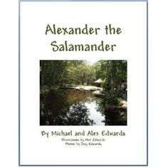 Alexander the Salamander (Kindle Edition)  http://www.picter.org/?p=B0051IBTYC