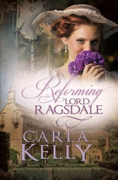 Reforming Lord Ragsdale by Carla Kelly, http://www.amazon.ca/dp/B0080I2XMC/ref=cm_sw_r_pi_dp_Ocq9sb0ZFR0FJ