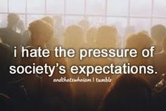 I hate it, but I don't let it bring me down. I just don't care what society expects! I will be me & only me!!!