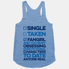 Make sure everyone knows that you're too busy thinking about fictional characters to ever pay attention to a real life ship, unless it's someone you can spend your time fangirling with! This fangirl... | Beautiful Designs on Graphic Tees, Tanks and Long Sleeve Shirts with New Items Every Day. Satisfaction Guaranteed. Easy Returns.