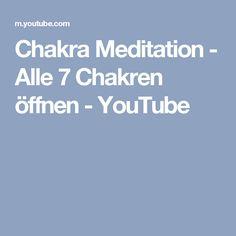 Chakra Meditation - Alle 7 Chakren öffnen - YouTube