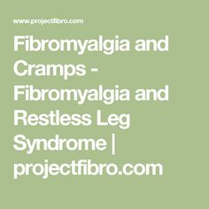 Fibromyalgia and Cramps - Fibromyalgia and Restless Leg Syndrome | projectfibro.com