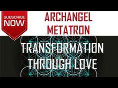 Archangel Metatron: Transformation Through Love - OCTOBER,24,2016