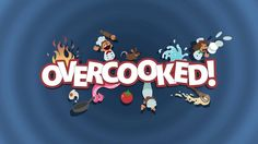 Overcooked- A Multiplayer/Couch Co-op Cooking Game