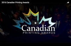 A Video Report on the 2016 Canadian Printing Awards Gala (PrintAction 09 December 2016)