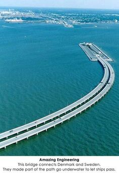 Bridge connecting Denmark and Sweden; part of it goes underwater so ships can pass. wanna go