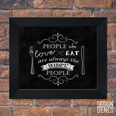 New to DesignGenesStudio on Etsy: Food lover Quote Wall Art People who love to eat Framed print Chalkboard Art Food quote Kitchen decor 8x10 framed print shipped to you (22.50 USD) #greetingcards #mugs #gifts