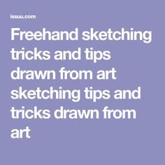 Freehand sketching tricks and tips drawn from art sketching tips and tricks drawn from art