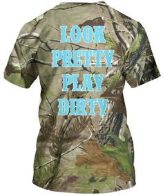 Look Pretty Play Dirty Camo Country Girl Shirt