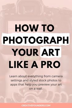 How to photograph your art Explore our beginners guide to photographing art like a pro! Learn tips on not only how to photograph your art but how to create gorgeous styled shots and best practice when saving photos for your website. Selling Art Online, Online Art, Creative Business, Business Tips, Craft Business, Business Design, Photographing Artwork, Photography Tips, Portrait Photography