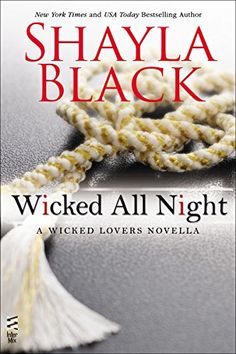 """Read """"Wicked All Night A Wicked Lovers novella"""" by Shayla Black available from Rakuten Kobo. A fast-paced, sexy thrill-ride of a novella from the New York Times bestselling author of the Wicked Lovers series. Shayla Black, Maya Banks, Night Book, Historical Romance, New York Times, Free Ebooks, Bestselling Author, Wicked, Lovers"""