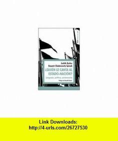 QUIEN LE CANTA AL ESTADO-NACION? (Spanish Edition) (9789501265729) Judith Butler , ISBN-10: 9501265722  , ISBN-13: 978-9501265729 ,  , tutorials , pdf , ebook , torrent , downloads , rapidshare , filesonic , hotfile , megaupload , fileserve