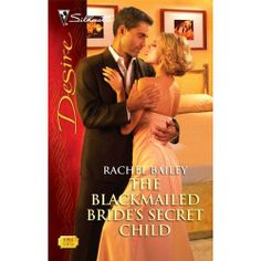 The Blackmailed Bride's Secret Child (2010). Nico Jordan is about to face the woman who ripped his heart out. When he was twenty-two, he loved Beth utterly and completely – and she left him without a word, for his older, richer half-brother. In the intervening seven years, Beth has borne his brother a son, and Nico has become wealthy in his own right, and a renowned playboy. But the torment of knowing she belongs to his brother, Kent, has never dimmed.