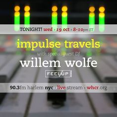 TONIGHT on #ImpulseTravels Feel Up's @willemwolfe returns to do a live Impulse mix. Stream  live via Ustream video or mp3 audio at WHCR.org. Starting at 8pm ET. #HarlemRadio #TraklifeRadio