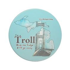 I am a Michigan Troll - because I live under The Bridge.