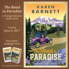 Cover reveal and early #GIVEAWAY for The Road to Paradise: A Vintage National Parks Novel by Karen Barnett.