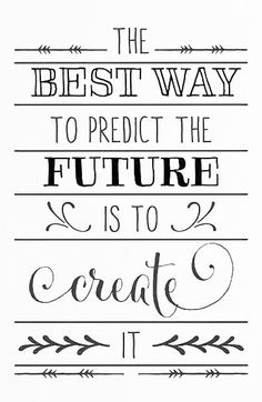 The best way to predict the future is to CREATE it | my mantra | wall art decal | inspiration quote
