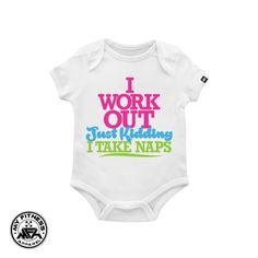 I Workout Just Kidding I Take NAPS Funny Baby Onesie