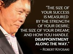 Robert Kiyosaki Quotes, Entrepreneur and Words of Wisdom! Quotes Dream, Quotes To Live By, Positive Quotes, Motivational Quotes, Inspirational Quotes, Meaningful Quotes, Positive Thoughts, Deep Thoughts, Daily Quotes