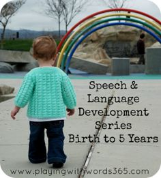 Your Child's Speech and Language Development from Birth to Five Series from playing with words 365