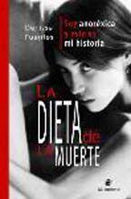 #Libro la dieta de la muerte- soy anorexica y esta es mi historia de denisse fuentes