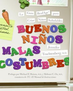 Buenos Ninos, Malas Costumbres: La Guia Realage Para Criar Ninos Saludables