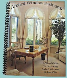 diy window treatments for arched windows | Arched Window Fashion Book $ 35.00