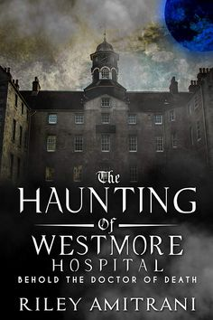 The Haunting of Westmore Hospital - Behold the Doctor of Death Cool Books, I Love Books, New Books, Books To Read, Book Nerd, Book Club Books, Book Lists, Horror Books, Reading Rainbow