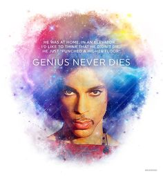 His genius will live on forever. R.I.P. Prince Rogers Nelson 6/7/1958 to 4/21/2016