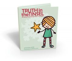Truth-in-the-Tinsel ebook. Advent calendar of sorts with suggested scripture and craft for preschoolers to do each lesson. $7.99