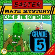 Easter Math, Easter Math Mystery (Grade 5) Case of The Rotten Eggs In this Easter math mystery students must solve math questions to reveal clues to help them find where the terrible Slimewort is hiding and save Easter! These NO PREP worksheets are common core aligned and are great for practice and revision.