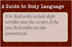 A Guide to Body Language — Smiles are funny things. Writing Help, Writing A Book, Writing Tips, Writing Prompts, Essay Writing, Guide To Manipulation, The Art Of Manipulation, A Guide To Deduction, Reading Body Language
