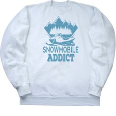 6d7a47214194fb Snowmobiling winter sports Crewneck Sweatshirt with mountains background  and snowmobile addict quote.  24.99 www.inktastic.com