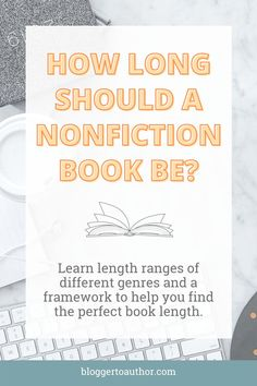 How long should a nonfiction book be? Learn typical length ranges of different genres, PLUS a framework to help you find the perfect book length. #author #writingtips #writing #bloggertoauthor #selfpublishing Writer Tips, Book Writing Tips, Book Buyers, Book Outline, Long Books, More Words, Fiction Writing, Nonfiction Books, Writing Inspiration