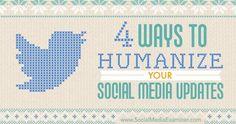 4 ways to humanize your social media #socialmedia #marekting
