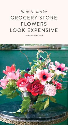 How to make your grocery store-bought flowers look more expensive than they actually are
