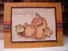 Thanksgiving Card by deystojo - Cards and Paper Crafts at Splitcoaststampers