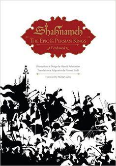 Shahnameh: The Epic of the Persian Kings: The Persian Book of Kings: Amazon.co.uk: Ferdowsi, Ahmad Sadri, Sheila Canby, Hamid Rahmanian:…