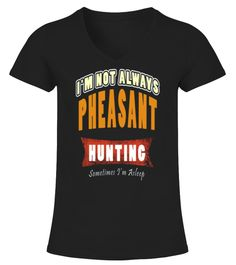 """# PHEASANT HUNTING SHIRT FUNNY BIRD HUNTER .  PHEASANT HUNTING SHIRT FUNNY BIRD HUNTER GIFT * Not Available In Stores - Limited Time Offer *Available in Hoodie and T-shirt!100% Printed In The USA - Ship Worldwide!Guaranteed safe and secure checkout via:  Paypal   VISA   MASTERCARD***HOW TO ORDER?1. Select style and color2. Select size and quantity3. Click """"ADD TO CART""""4. Enter shipping and billing information5. Done! Simple as that!"""