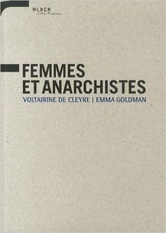 Amazon.fr - Femmes et anarchistes - Voltairine de Cleyre, Emma Goldman - Livres