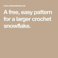 A free, easy pattern for a larger crochet snowflake.