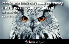 Enjoy the best Isaac Asimov Quotes at BrainyQuote. Quotations by Isaac Asimov, American Scientist, Born January Share with your friends. Brainy Quotes, Cute Quotes, Funny Quotes, Humorous Sayings, Wise Sayings, Awesome Quotes, Qoutes, Isaac Asimov, Thoughts