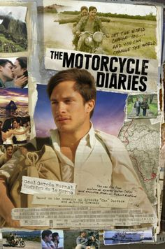 "The Motorcycle Diaries ~ ""The dramatization of a motorcycle road trip Che Guevara went on in his youth that showed him his life's calling."""